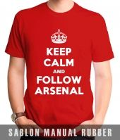 Kaos Sablon Keep Calm And Follow Arsenal 2